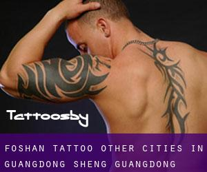 Foshan Tattoo (Other Cities in Guangdong Sheng, Guangdong Sheng)